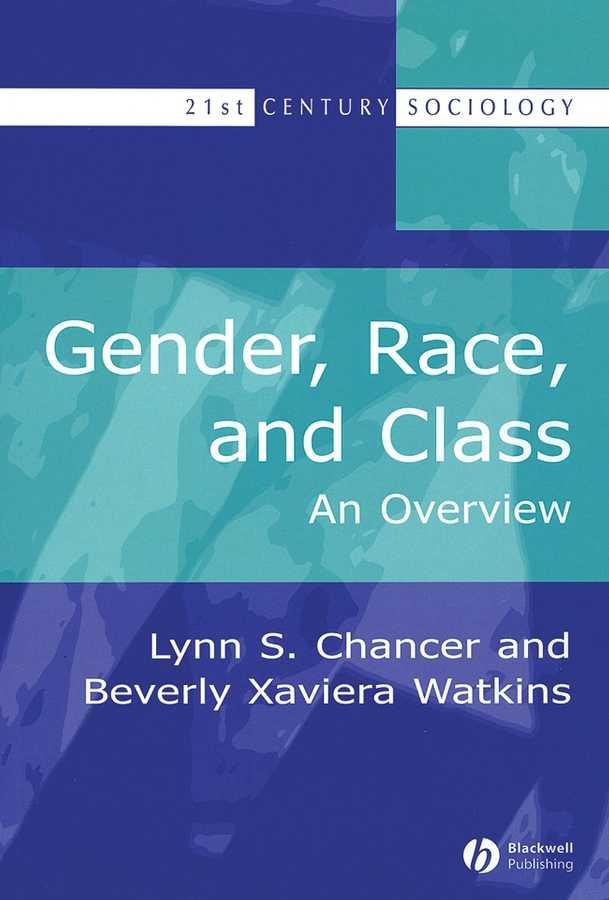 Gender, Race, And Class By Chancer, Lynn S./ Watkins, Beverly Xaviera
