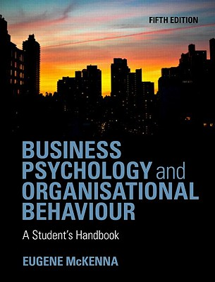 Business Psychology and Organisational Behaviour By McKenna, Eugene